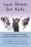 img - for Less Stress for Kids: A Stress-Management Program for Parents, Teachers, and Children K-8 book / textbook / text book