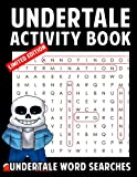 Undertale Activity Book: Undertale Word Searches: A Fun Word Search Puzzle Book for Fans of Undertale with Large Print Word Searches and Answers - Makes a Great Gift (Unofficial)