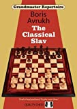 Grandmaster Repertoire 17: The Classical Slav-Boris Avrukh