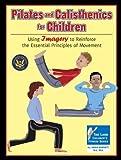 Pilates and Calisthenics for Children (Lark Children's Fitness)