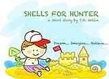 Shells For Hunter (Bedtime Stories on the Go! Book 1)