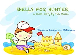 Shells For Hunter (Bedtime Stories on the Go! Book 1)