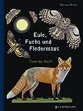 Eule, Fuchs und Fledermaus: Tiere der Nacht