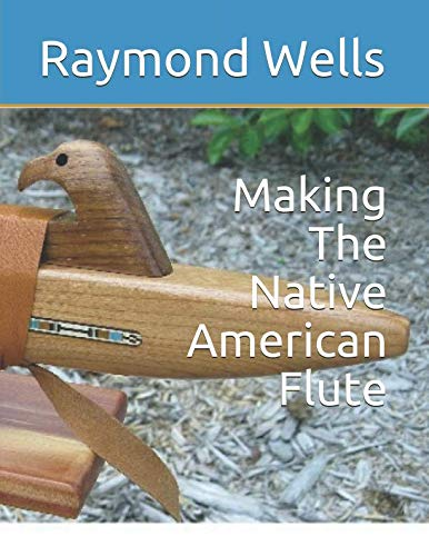 Making The Native American Flute