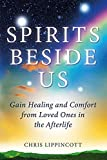 Spirits Beside Us: Gain Healing and Comfort from