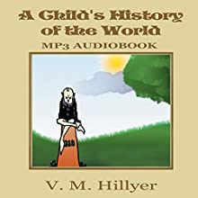 A Child's History of the World Audiobook by V. M. Hillyer Narrated by Jason Damron