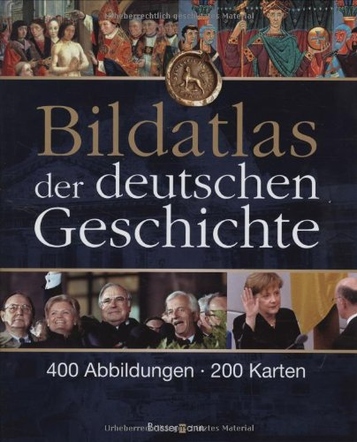 bildatlas-der-deutschen-geschichte-400-abbildungen-200-karten