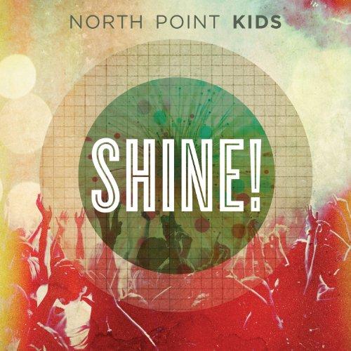 North Point Kids - Shine! (2013)