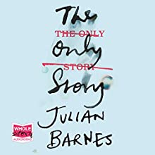The Only Story Audiobook by Julian Barnes Narrated by Guy Mott