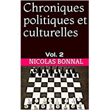 Chroniques politiques et culturelles: Vol. 2 (French Edition)