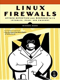 Linux Firewalls: Enhancing Security with nftables and Beyond (4th