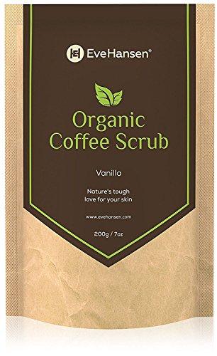 Organic Coffee Scrub Vanilla by Eve Hansen - Skin Therapy Bath Scrub - Cellulite Scrub, Stretch Mark Treatment, Dark Spot Acne Corrector, Skin Care, and Skin Tightening Coffee Scrub Exfoliator