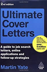 Ultimate Cover Letters: A Guide to Job Search Letters, Online Applications and Follow-up Strategies (Ultimate Series)
