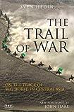 The Trail of War, Sven Hedin, 1845117026