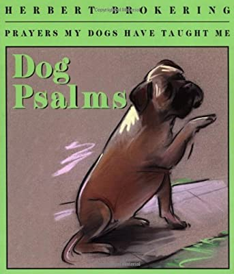 Dog Psalms: Prayers My Dogs Have Taught Me by Augsburg Fortress Pub
