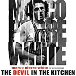 The Devil in the Kitchen: The Autobiography | Marco Pierre White