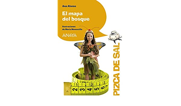 Amazon.com: El mapa del bosque (Literatura Infantil (6-11 Años) - Pizca De Sal) (Spanish Edition) eBook: Ana Alonso, Maria Monescillo: Kindle Store