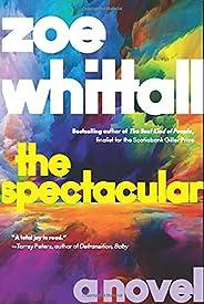 The Spectacular: A Novel