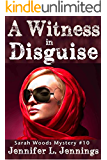A Witness in Disguise (Sarah Woods Mystery Book 10)
