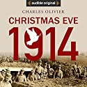 Christmas Eve, 1914 Performance by Charles Olivier Narrated by Cameron Daddo, Xander Berkeley, Cody Fern, Damon Herriman, James Scott, John Beck, Lance Guest, Gabe Greenspan, Nate Jones