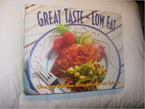 Great Taste Low Fat Over 200 Delicious Recipes Under 400 Calories