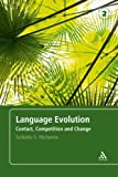 Language Evolution : Contact, Competition and Change, Mufwene, Salikoko S. and Mufwene, 082649370X