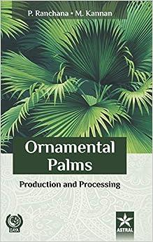 Ornamental Palms: Production And Processing por M Kannan epub