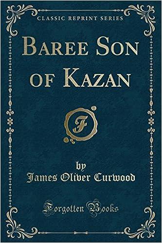 Book Baree: Son of Kazan (Classic Reprint)