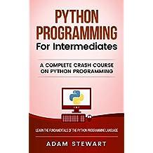 Python: Python Programming For Intermediates