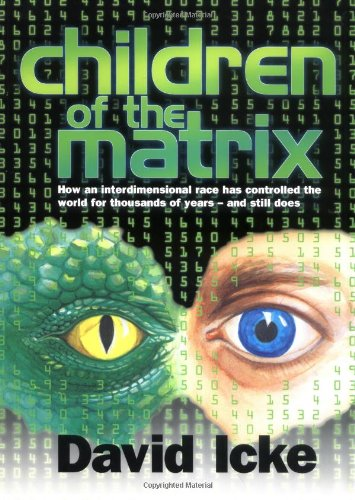 Children of the Matrix: How an Interdimensional Race has Controlled the World for Thousands of Years-and Still Does by Bridge of Love