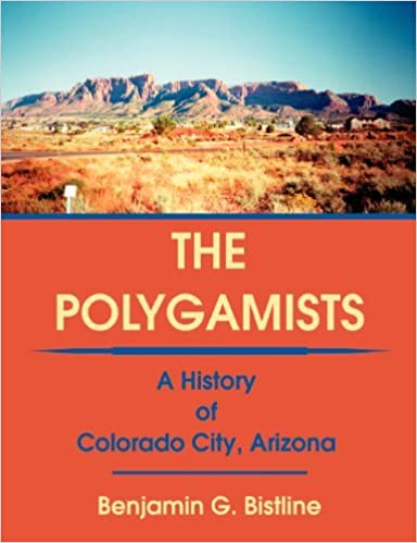 Book The Polygamists: A History of Colorado City, Arizona by Benjamin G. Bistline (2004-02-02)