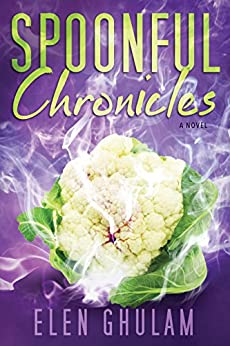 Spoonful Chronicles: a novel about food by [Ghulam, Elen]