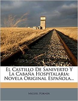 El Castillo De Saniverto Y La Cabaña Hospitalaria: Novela Original ...