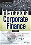 img - for International Corporate Finance, + Website: Value Creation with Currency Derivatives in Global Capital Markets (Wiley Finance) book / textbook / text book
