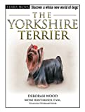 The Yorkshire Terrier, Deborah Wood, 0793836441