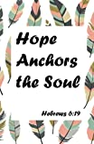 img - for Hopes Anchors the soul,Bible Hebrews 6:19, colorful pastel tribal pattern (Composition Book Journal and Diary): Inspirational Quotes Journal Notebook, Dot Grid (110 pages, 5.5x8.5