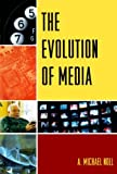 The Evolution of Media, A. Michael Noll, 0742554821