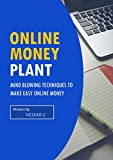 Online Money Plant: Mind blowing techniques to make easy online money