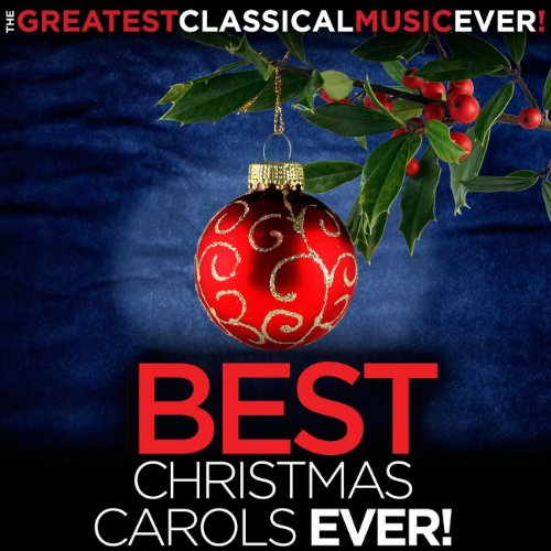 the greatest classical music ever best christmas carols ever