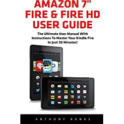 "Amazon 7"" Fire & Fire HD User Guide: The Ultimate User Manual With Instructions To Master Your Kindle Fire In Just 30 Minutes! (Booklet)"