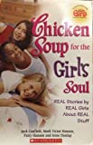 img - for Chicken Soup for the Soul: Real Stories by Real Girls about Real Stuff book / textbook / text book