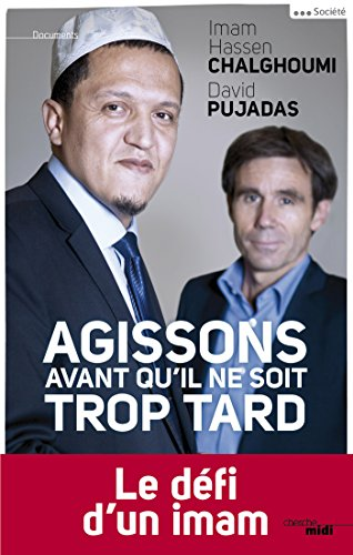 Agissons avant qu'il ne soit trop tard (DOCUMENTS) (French Edition)