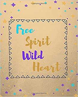 Free Spirit Wild Heart: Composition Notebook, College Ruled, 100