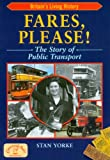 Fares, Please! (BRITAIN'S LIVING HISTORY), Stan Yorke, 1846741998
