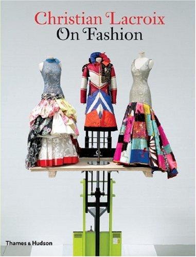 (Christian Lacroix on Fashion)