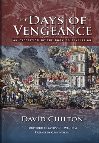 The Days of Vengeance: An Exposition of the Book of Revelation