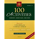 100 Activities Based on the Catechism of the Catholic Church: For Grades 1 to 8