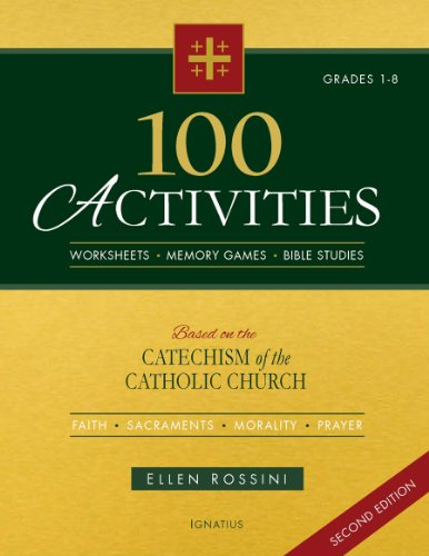 Catholic Activity - 100 Activities Based on the Catechism of the Catholic Church Second Edition
