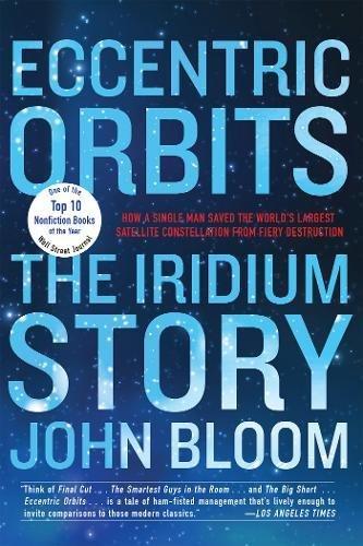 Eccentric Orbits  The Iridium Story
