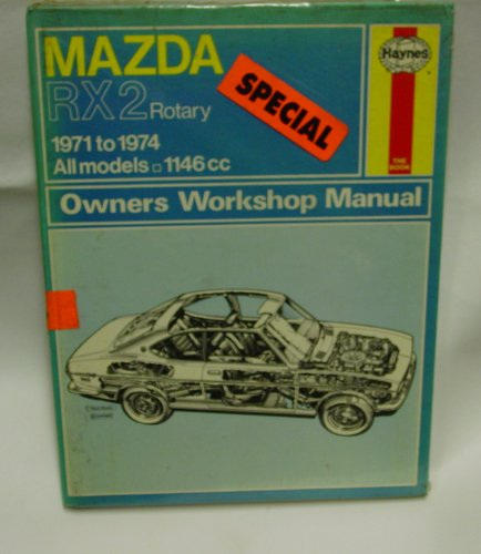 1971 Rotary - Mazda Rx2 Rotary: 1971 to 1974, All Models (Owners Workshop Manual)